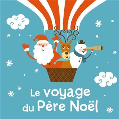 LE VOYAGE DU PERE NOEL (COLL. MES PETITES HISTOIRES DE NOEL)