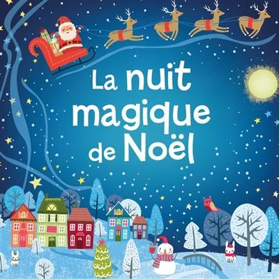 LA NUIT MAGIQUE DE NOEL (COLL. MES PETITES HISTOIRES DE NOEL)