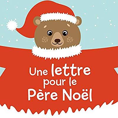 UNE LETTRE POUR LE PERE NOEL (COLL. MES PETITES HISTOIRES DE NOEL)