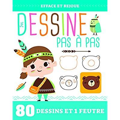 DESSINER PAS A PAS (COLL. EFFACE ET REJOUE !)