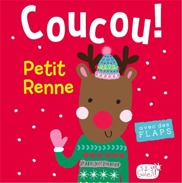 LE PETIT RENNE (COLL.COUCOU C'EST QUI ?)
