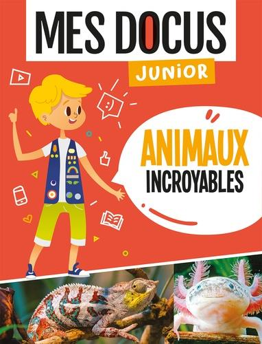 ANIMAUX INCROYABLES (COLL. MES DOCUS JUNIOR)