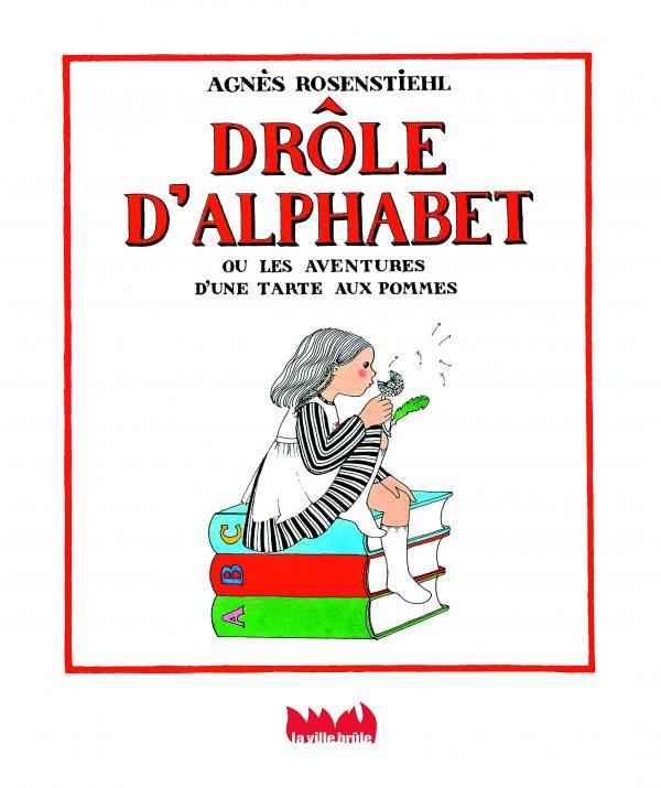 DROLE D'ALPHABET. LES AVENTURES D'UNE TARTE AUX POMMES