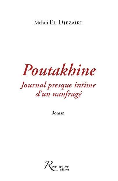 POUTAKHINE - JOURNAL PRESQUE INTIME D'UN NAUFRAGE