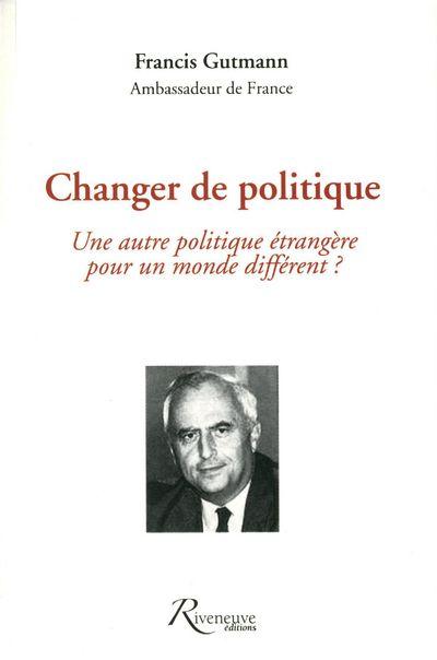 UNE AUTRE POLITIQUE ETRANGERE POUR UN MONDE DIFFERENT