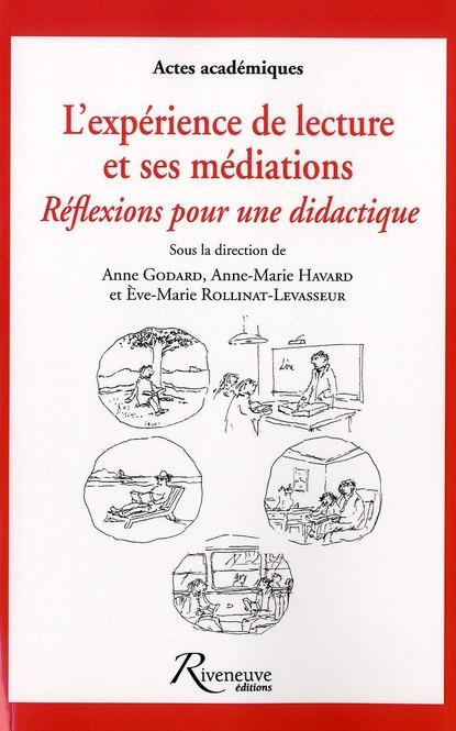 L'EXPERIENCE DE LECTURE ET SES MEDIATIONS : REFLEXIONS POUR UNE DIDACTIQUE