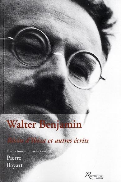 WALTER BENJAMIN. RECITS D'IBIZA ET AUTRES RECITS