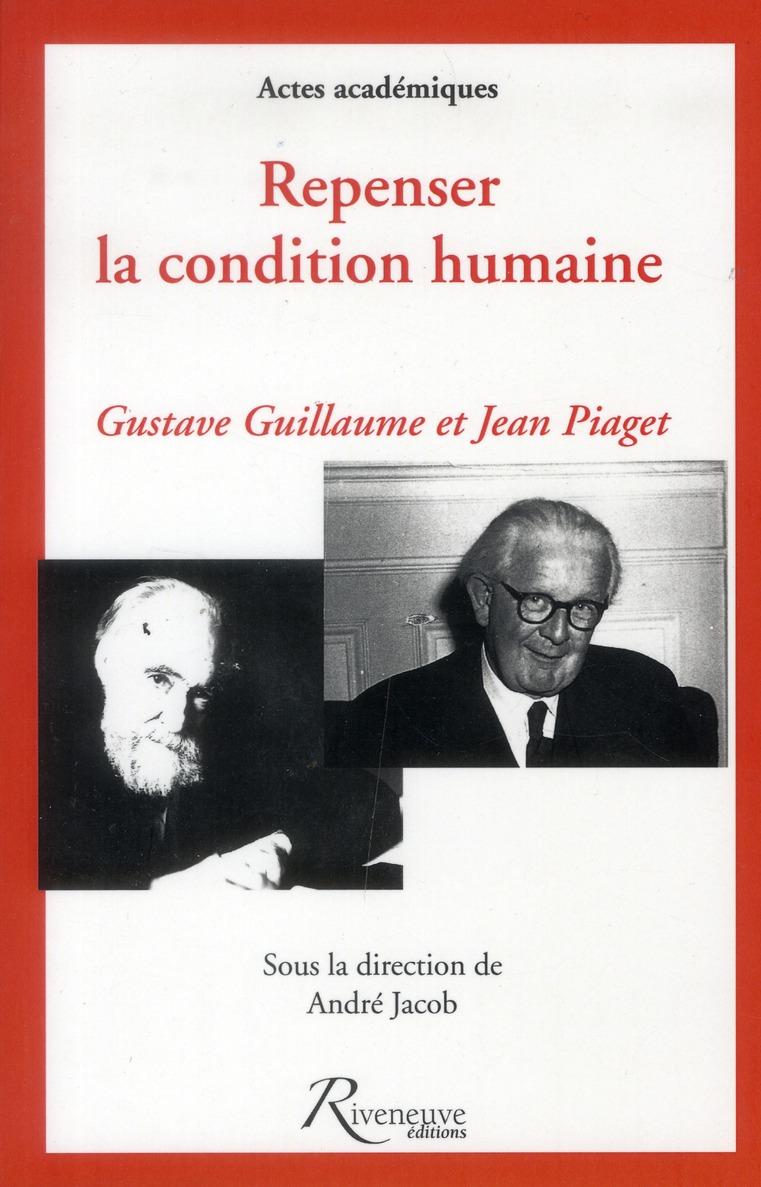 REPENSE LA CONDITION HUMAINE - GUSTAVE GUILLAUME ET JEAN PIAGET