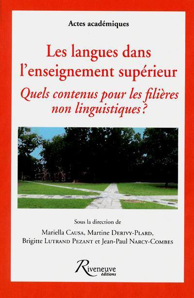 LES LANGUES DANS L'ENSEIGNEMENT SUPERIEUR. QUELS CONTENUS POUR LES FILIERES LINGUISTIQUES ?