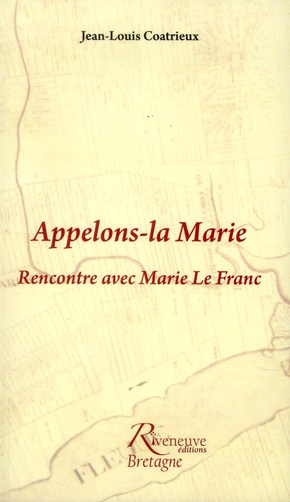 APPELONS LA MARIE. RENCONTRE AVEC MARIE LEFRANC