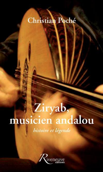 ZIRYAB, MUSICIEN ANDALOU. HISTOIRE ET LEGENDE