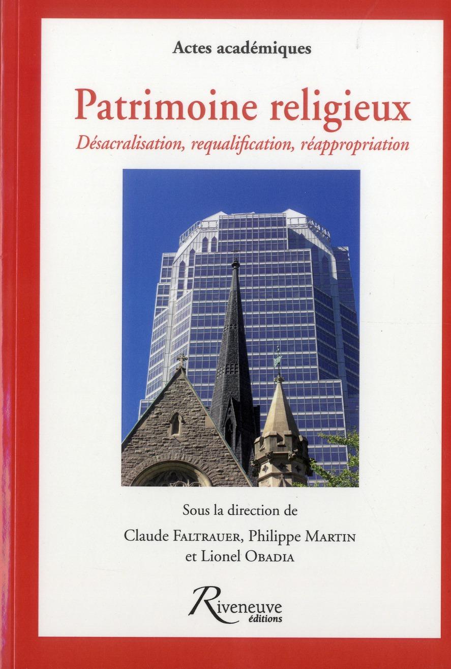 PATRIMOINE RELIGIEUX. DESACRALISATION ET REQUALIFICATION