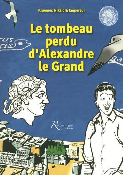 LE TOMBEAU PERDU D'ALEXANDRE LE GRAND