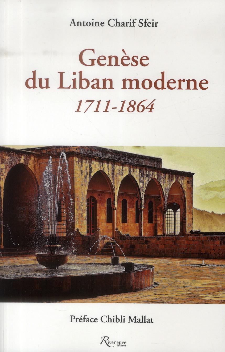 GENESE DU LIBAN MODERNE 1711-1864, AUX ORIGINES DU CONFESSIONNALISME