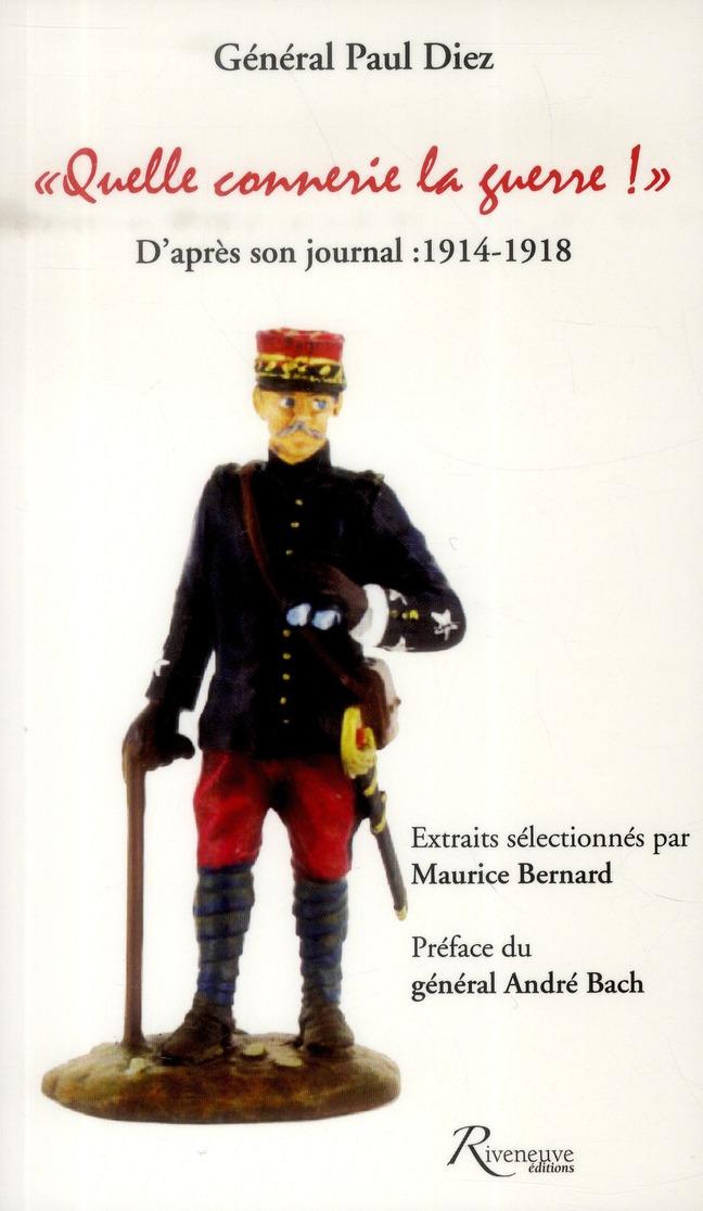 QUELLE CONNERIE LA GUERRE ! EXTRAITS DE SON JOURNAL 1914-1918