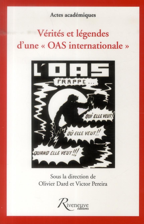 """VERITES ET LEGENDES D'UNE """"OAS INTERNATIONALE"""""""