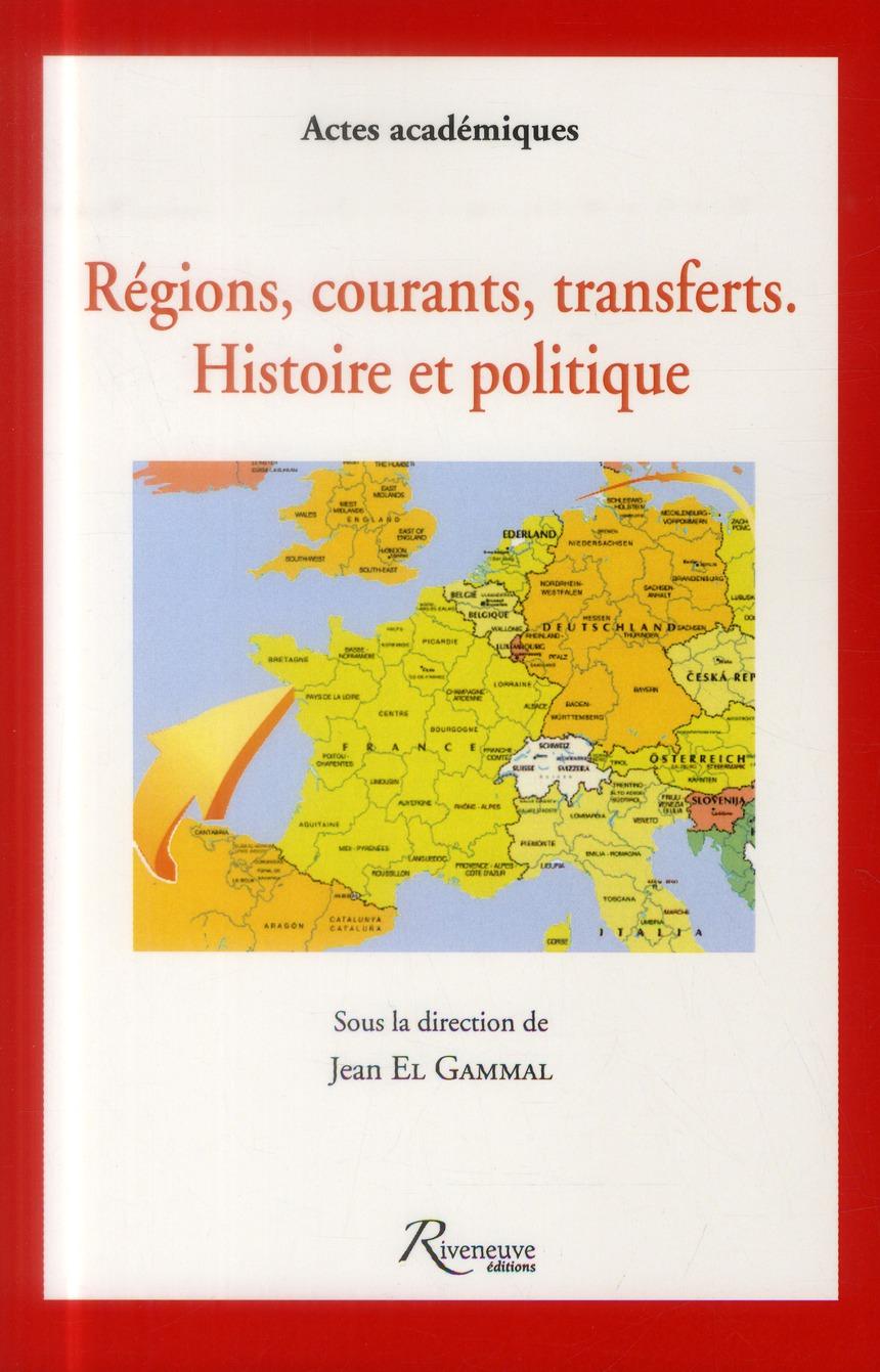 REGIONS, COURANTS, TRANSFERTS. HISTOIRE ET POLITIQUE