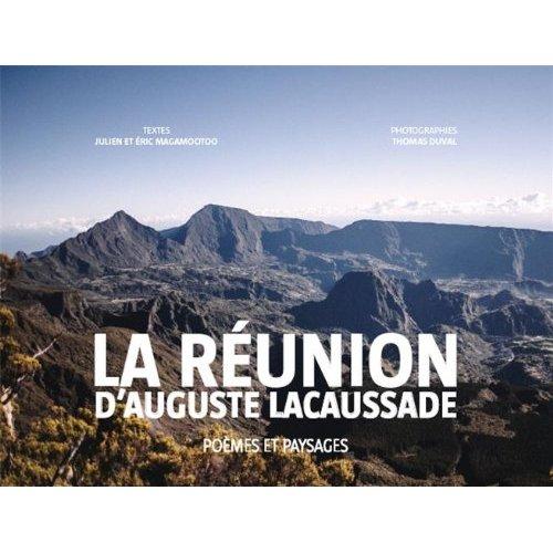 LA REUNION D'AUGUSTE LACAUSSADE. POEMES ET PAYSAGES