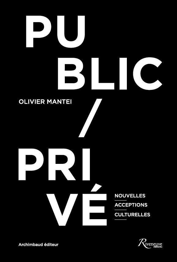 PUBLIC / PRIVE NOUVELLES ACCEPTIONS CULTURELLES