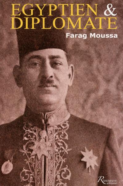 EGYPTIEN ET DIPLOMATE, FARAG MIKHAIL MOUSSA, 1892-1947