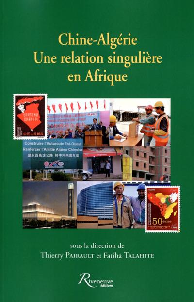 CHINE-ALGERIE - UNE RELATION SINGULIERE EN AFRIQUE