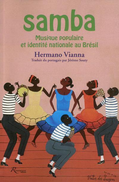 SAMBA MUSIQUE POPULAIRE ET IDENTITE NATIONALE AU BRESIL