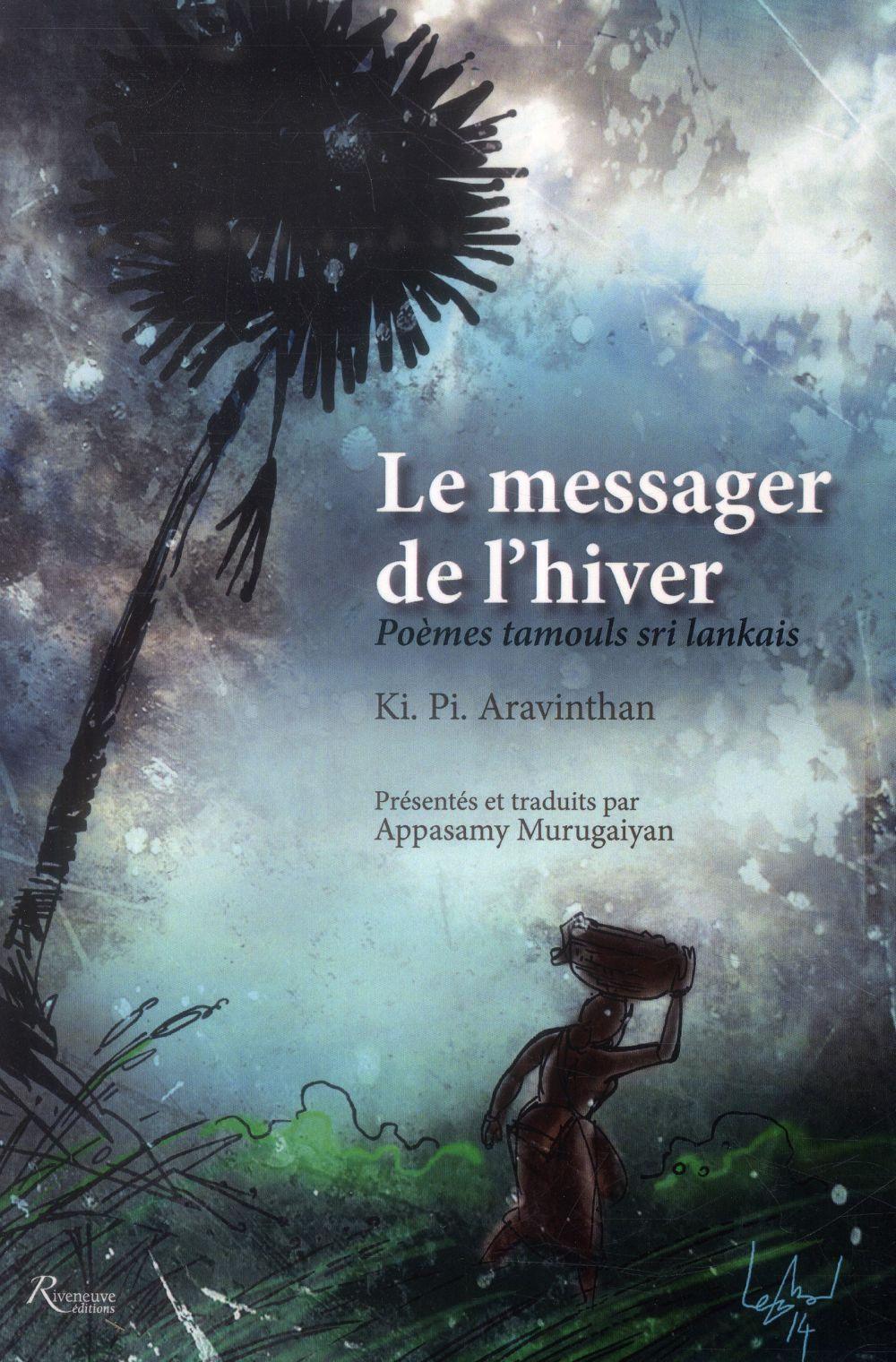 LE MESSAGER DE L'HIVER. POEMES TAMOULS SRI LANKAIS