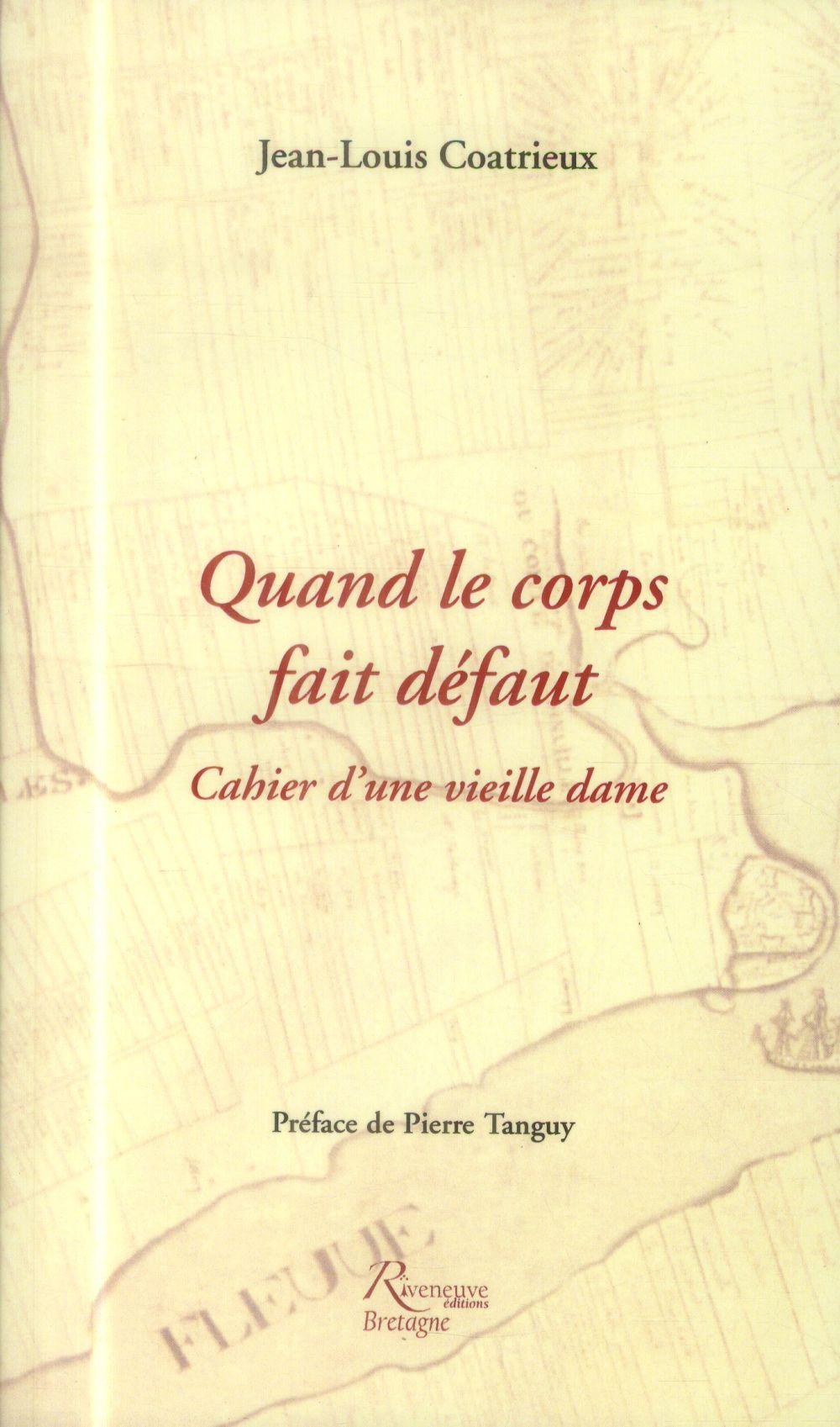 QUAND LE CORPS FAIT DEFAUT. CAHIER D'UNE VIEILLE DAME