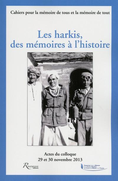 LES HARKIS, DES MEMOIRES A L'HISTOIRE