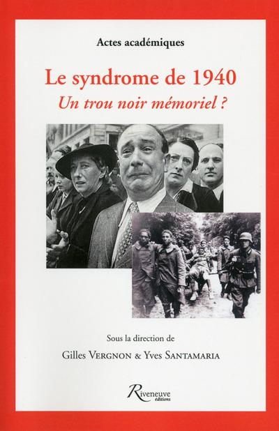 LE SYNDROME DE 1940. UN TROU NOIR MEMORIEL ?