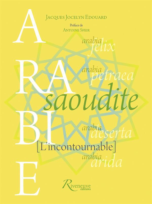 ARABIE SAOUDITE - L'INCONTOURNABLE