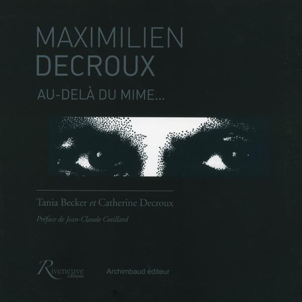 MAXIMILIEN DECROUX. AU-DELA DU MIME...