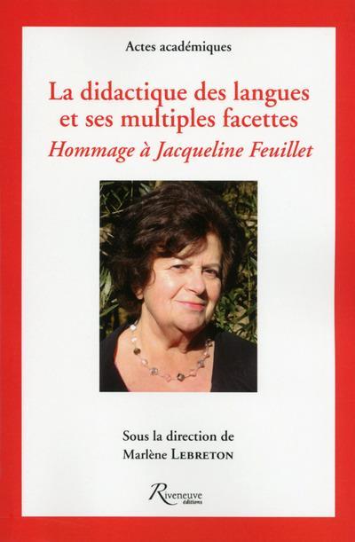 LA DIDACTIQUE DES LANGUES ET SES MULTIPLES FACETTES. HOMMAGE A JACQUELINE FEUILLET