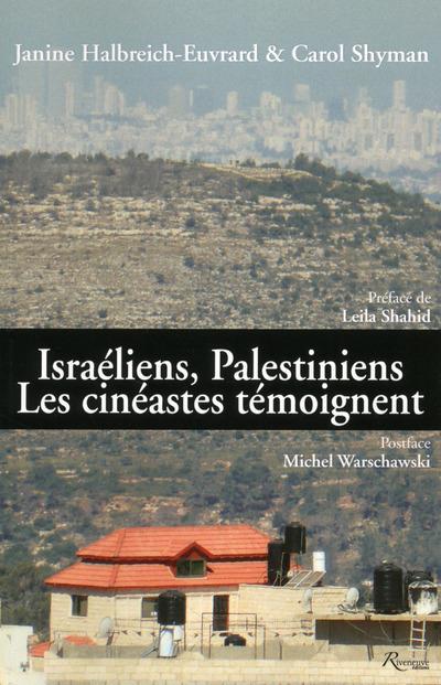 ISRAELIENS, PALESTINIENS. LES CINEASTES TEMOIGNENT