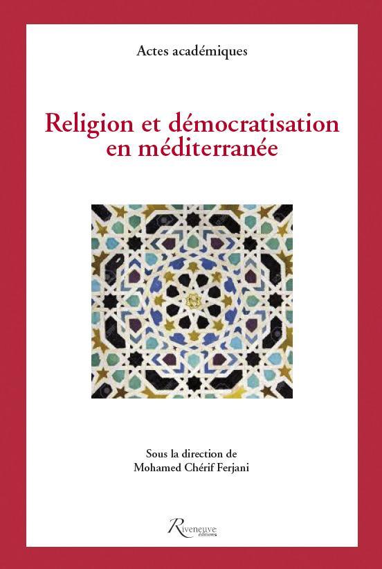 RELIGION ET DEMOCRATISATION EN MEDITERRANEE