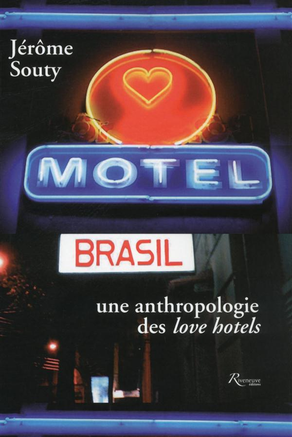 MOTEL BRASIL. UNE ANTHROPOLOGIE DES LOVE HOTELS