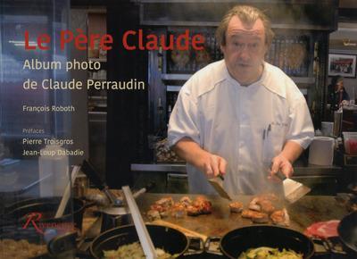 LE PERE CLAUDE. ALBUM PHOTO DE CLAUDE PERRAUDIN