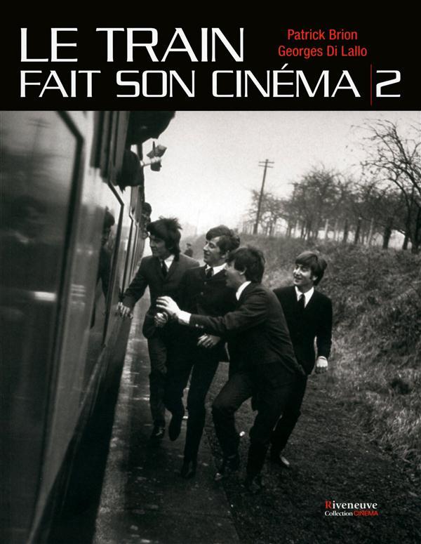 LE TRAIN FAIT SON CINEMA - TOME 2 - VOL02