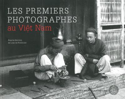LES PREMIERS PHOTOGRAPHES AU VIET NAM