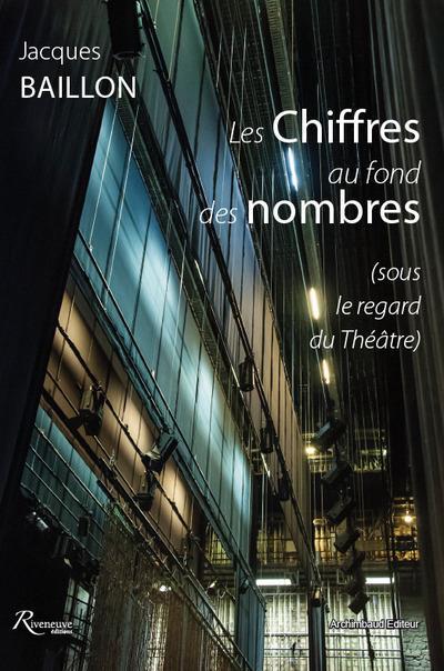LES CHIFFRES AU FOND DES NOMBRES (SOUS LE REGARD DU THEATRE)