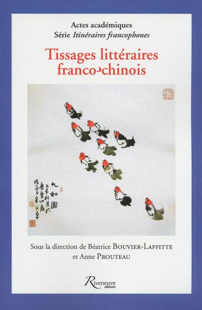 TISSAGES LITTERAIRES FRANCO-CHINOIS