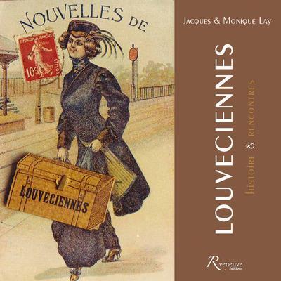 LOUVECIENNES - HISTOIRES & RENCONTRES