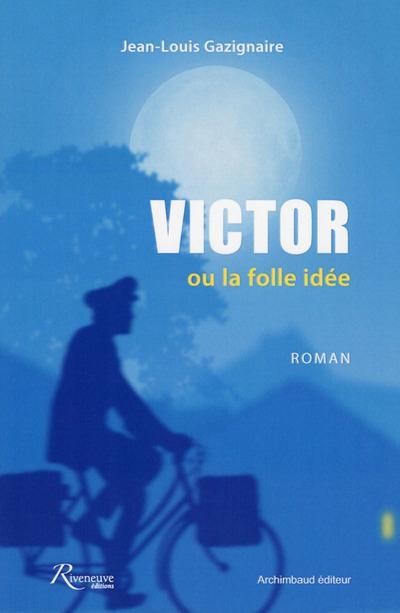 VICTOR OU LA FOLLE IDEE