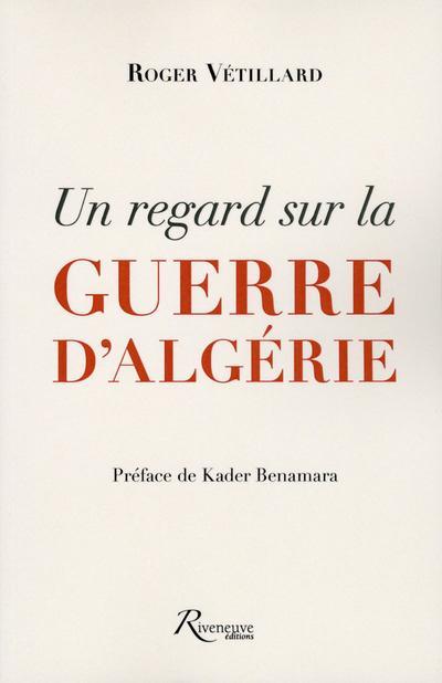 UN REGARD SUR LA GUERRE D'ALGERIE