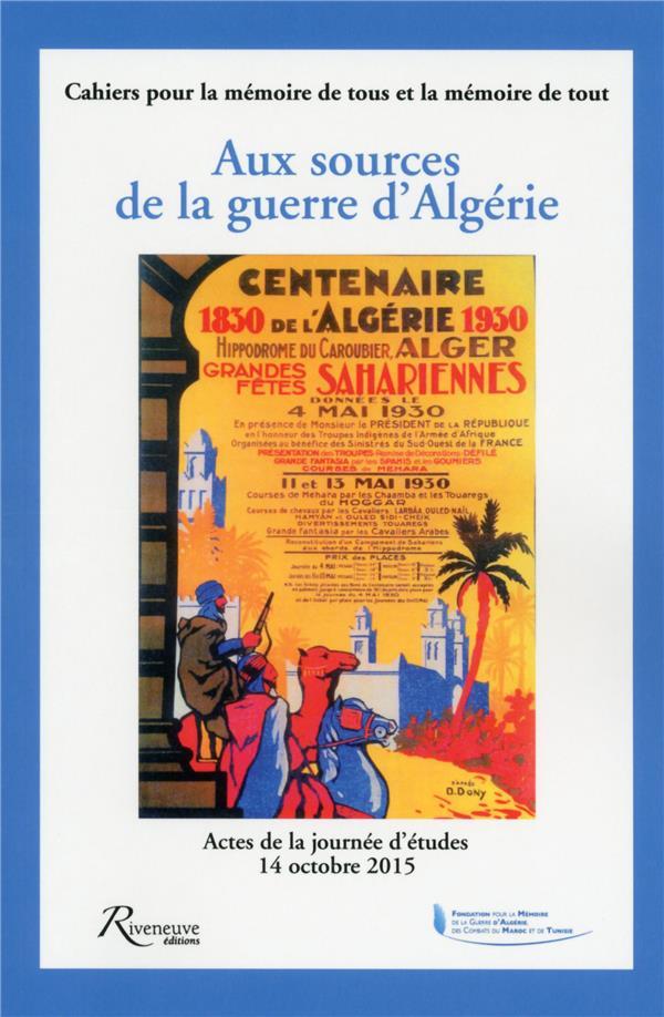 AUX SOURCES DE LA GUERRE D'ALGERIE