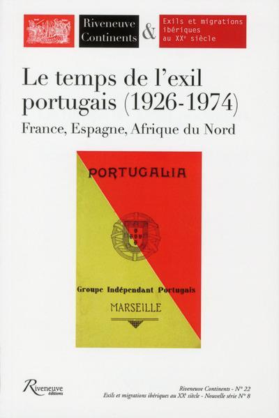 LE TEMPS DE L'EXIL PORTUGAIS (1926-1974) FRANCE, ESPAGNE, AFRIQUE DU NORD - NUMERO 22