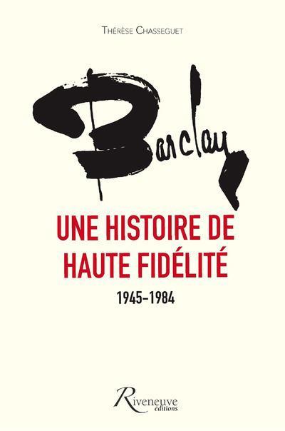 BARCLAY, UNE HISTOIRE DE HAUTE FIDELITE 1945-1984