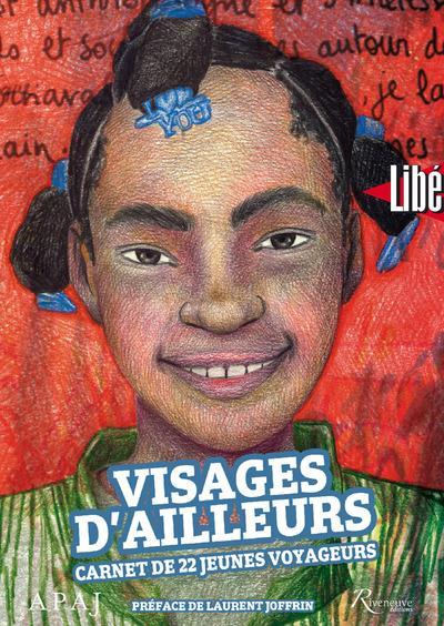 VISAGES D'AILLEURS - CARNET DE 22 JEUNES VOYAGEURS
