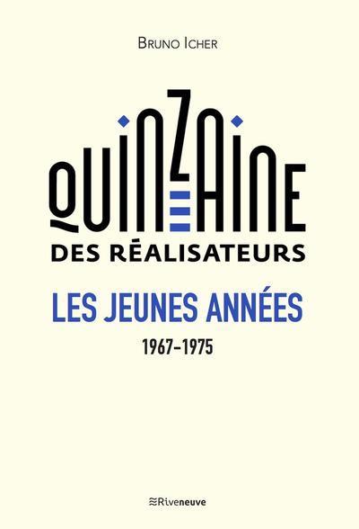 LA QUINZAINE DES REALISATEURS - LES JEUNES ANNEES 1967-1975