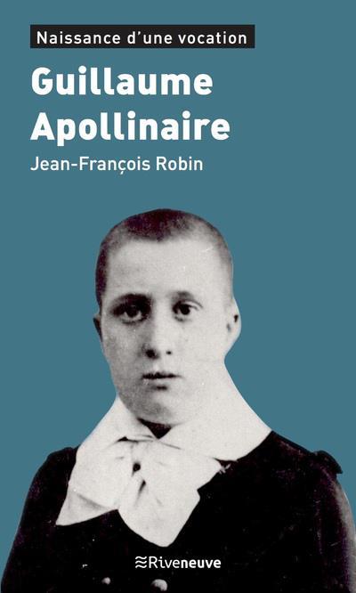 GUILLAUME APOLLINAIRE - NAISSANCE D'UNE VOCATION